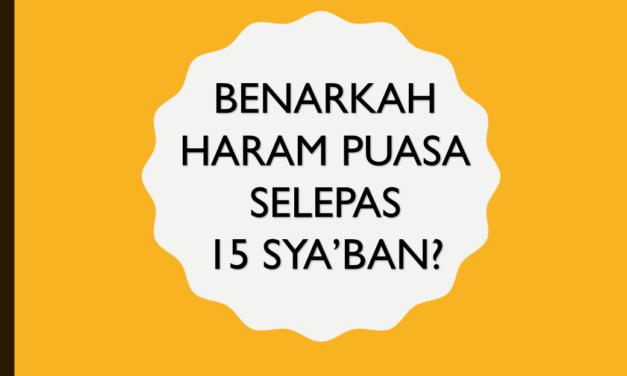 Benarkah haram berpuasa selepas 15 Sya'ban?