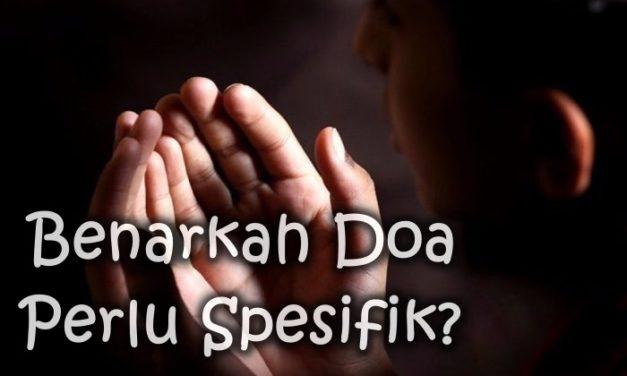 Adakah Doa Perlu Spesifik