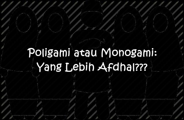 Benarkah Poligami Itu Sunnah Dan Lebih Afdhal?